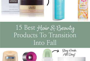 15 Best Hair and Beauty Products to Transition into Fall